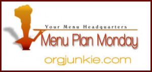orgjunkiempm11 300x142 Menu Plan Monday:  May 11th