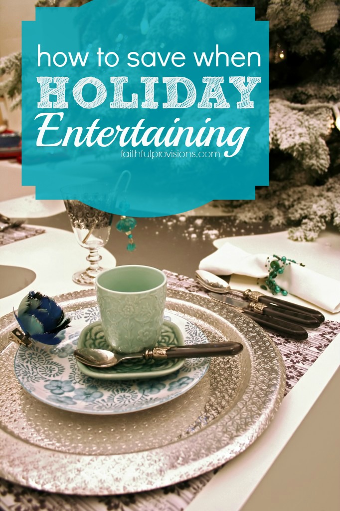 How to Save When Holiday Entertaining