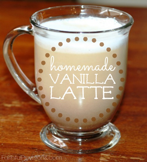 Homemade Vanilla Latte | Faithful Provisions