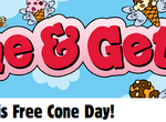 Ben &  Jerry's Free Cone Day – April 12th