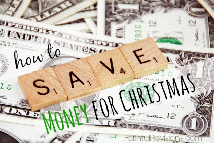 How to Save Money for Christmas | Faithful Provisions