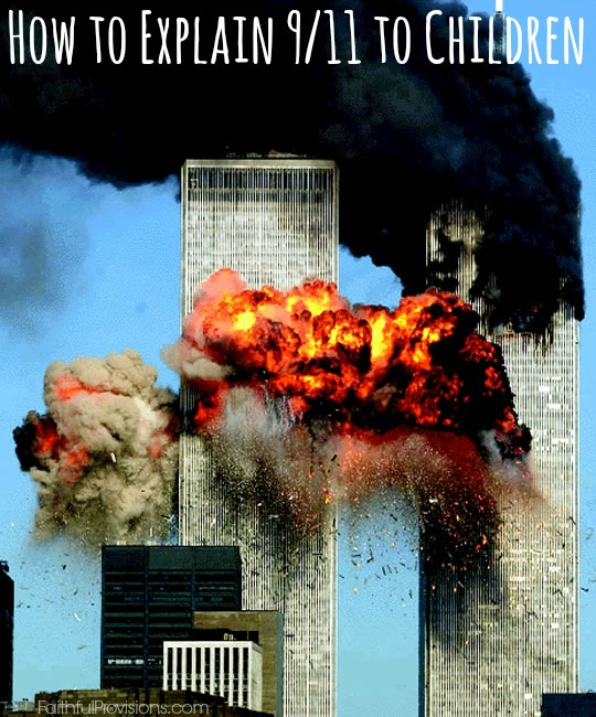 How To Explain 9-11 to Children | Faithful Provisions