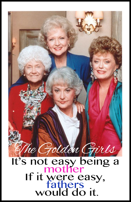 5-happy-mothers-day-quotes-golden-girls