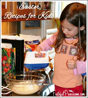 Easter Crafts Recipes for Kids - FaithfulProvisions.com