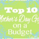 Top 10 Cheap Mother's Day Gifts