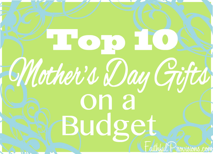 The Best Mothers Day Gifts Part - 30: Top-10-cheap-mothers-day-gifts