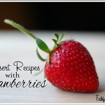 5 Dessert Recipes with Strawberries