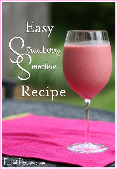 Easy Strawberry Smoothie Recipe - Faithful Provisions