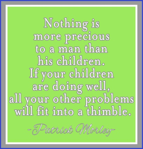 father 39 s day inspirational quotes by patrick morley free