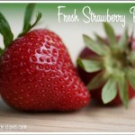 5 Fresh Strawberry Recipes