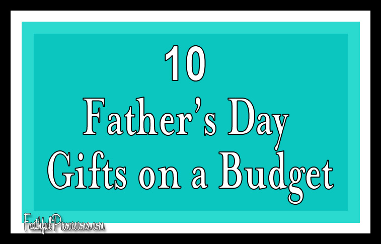 10 Cheap Father's Day Gift Ideas