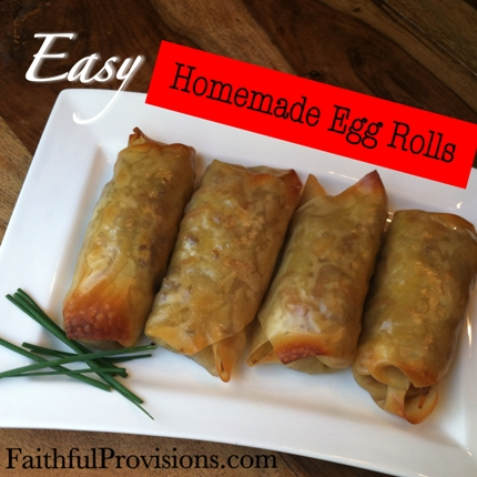 Easy Egg Roll Recipe - FaithfulProvisions.com