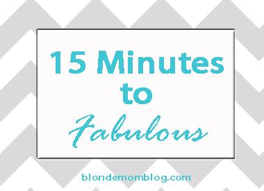 Fifteen Minutes to Fabulous
