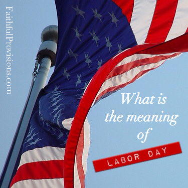 What is the Meaning of Labor Day?