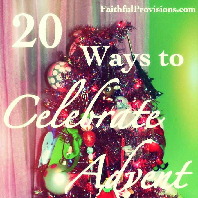 20 Ways to Celebrate Advent Season | Faithful Provisions