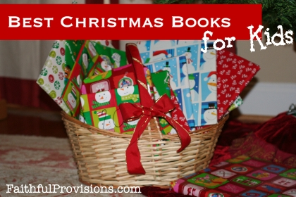 The 25 Best Christmas Books for Kids - Faithful Provisions