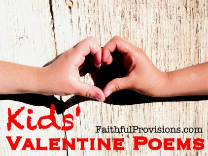 kids' valentine poems - faithful provisions, Ideas