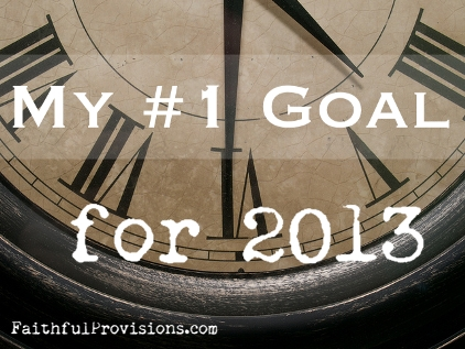 My Number One Goal for 2013