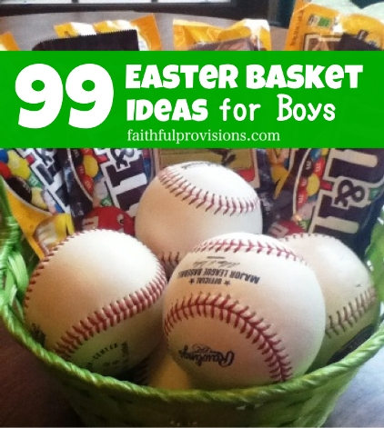 99 Easter Basket Ideas for Boys from FaithfulProvisions.com