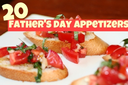 20 Favorite Father's Day Appetizers