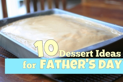Dessert Ideas for Father's Day