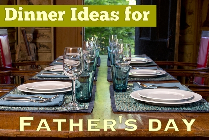 Dinner Ideas for Father's Day