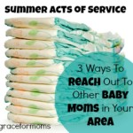 Summer Acts of Service: 3 Ways To Reach Out To Other Baby Moms in Your Area