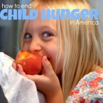 What Can You Do to End Childhood Hunger in America Today?