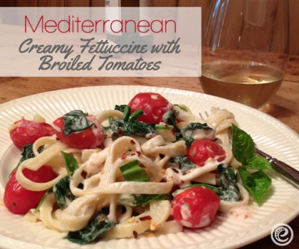 Mediterranean Creamy Fettuccine with Broiled Tomatoes
