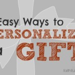 3 Easy Ways to Personalize Any Gift