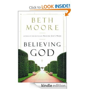 Believing God-Beth Moore-Kindle