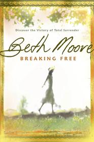 beth-moore-breaking-free