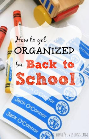 Get Organized for Back to School | Faithful Provisions