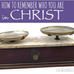 Finding Balance: How To Remember Who You Are in Christ
