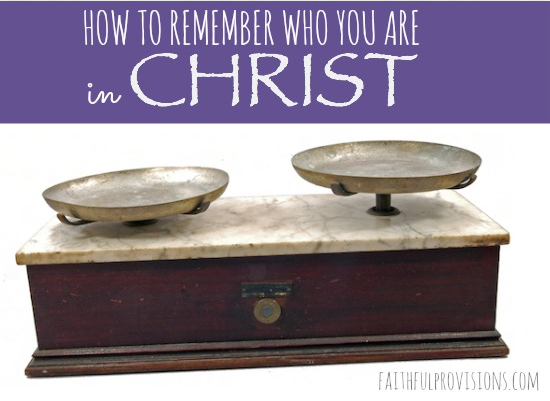 Finding Balance: Remembering Who You Are in Christ | Faithful Provisions