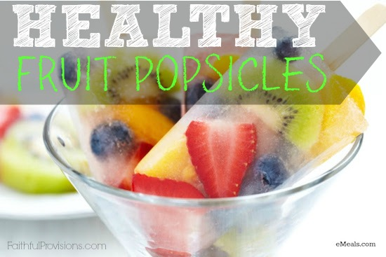 Mixed Fruit Popsicles   Faithful Provisions