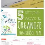 5 Simple Ways to Organize Your Homeschool Year
