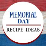 Memorial Day Recipe Ideas
