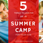5 Things to Look for in a Summer Camp for Your Kids