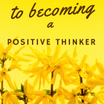 4 Tips to Becoming a Positive Thinker