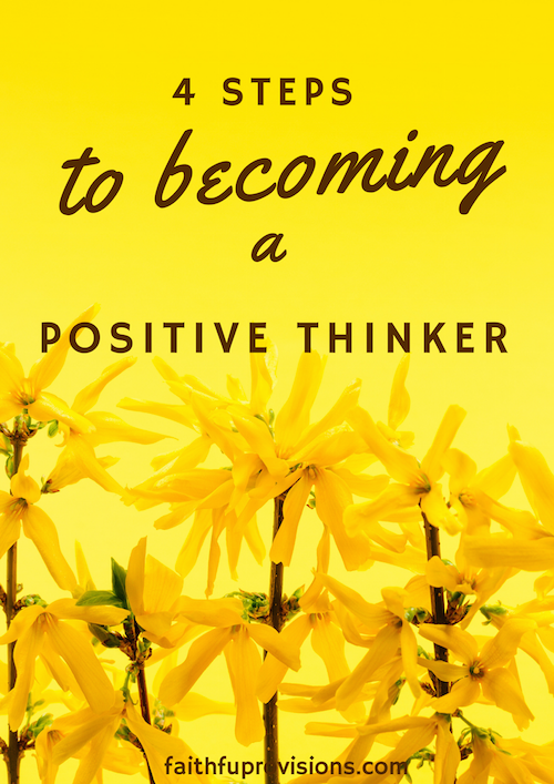 4 Steps to Becoming a Positive Thinker
