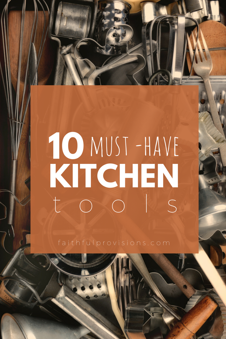 10 Must -Have Kitchen Tools