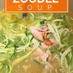 "Chicken ""Zoodle"" Soup"