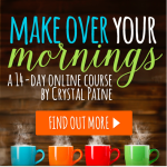 TODAY ONLY!  Make Over Your Mornings Course Just $10!!!