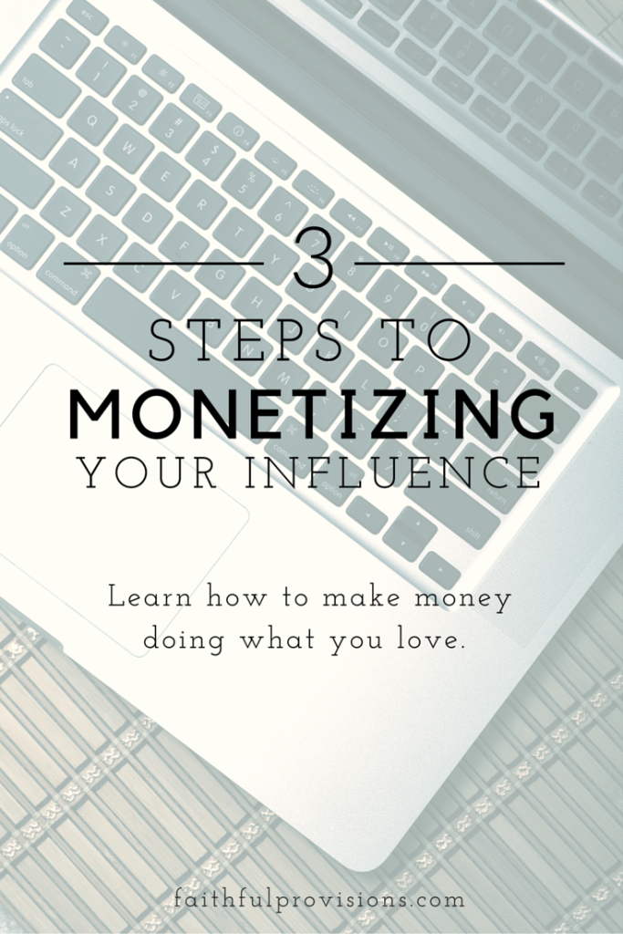 Monetizing Your Influence