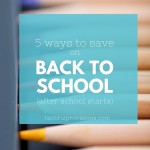5 Ways to Save Money on Back to School Costs (After School Starts)