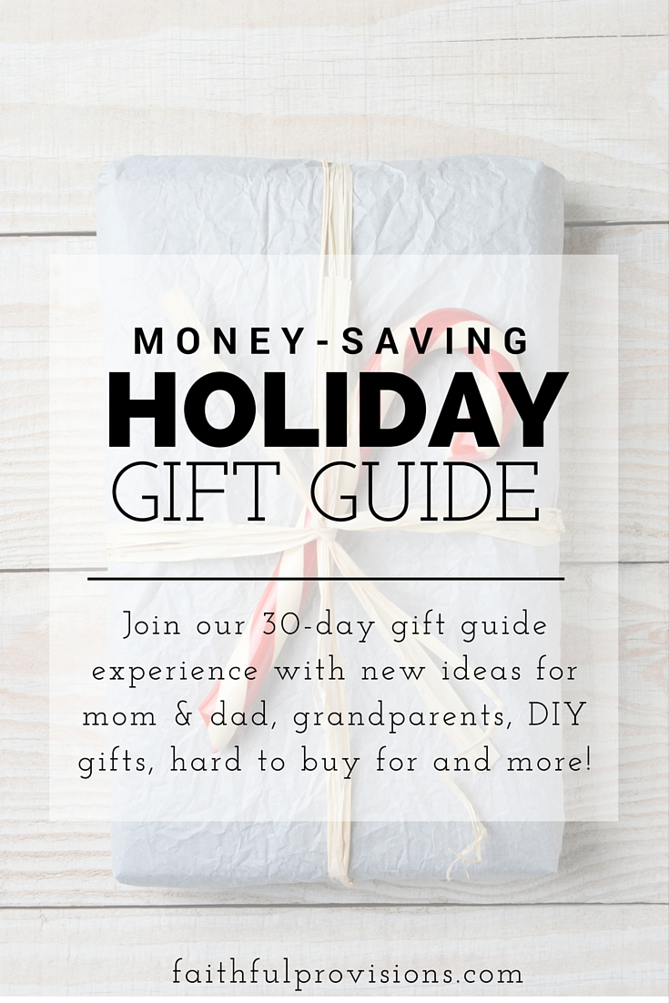 2015 Money-Saving Holiday Gift Guide - Join us for this 30-day gift guide experience ideas for everyone on your Christmas list!
