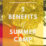 5 Benefits of Summer Camp