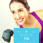 (4) Ways to Workout Outside of the Gym